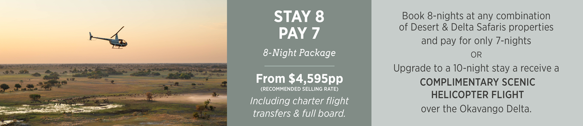 Stay 8 and Pay 7 Package with Desert & Delta Safaris